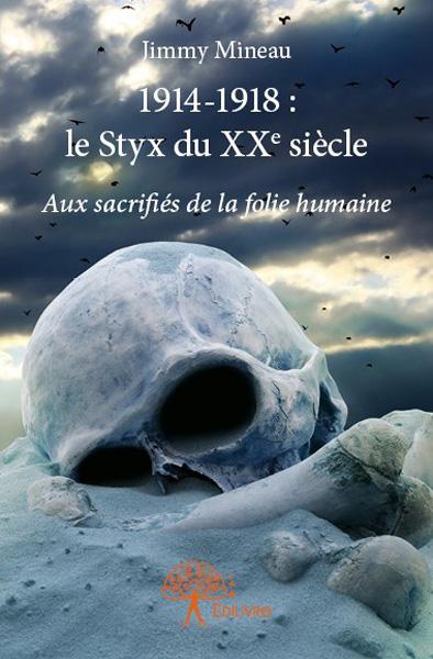 1914-1918: Le Styx du XXe siècle