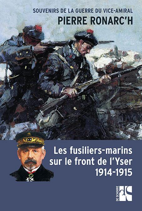 Les fusiliers-marins sur le front de l'Yser – 1914 - 1915