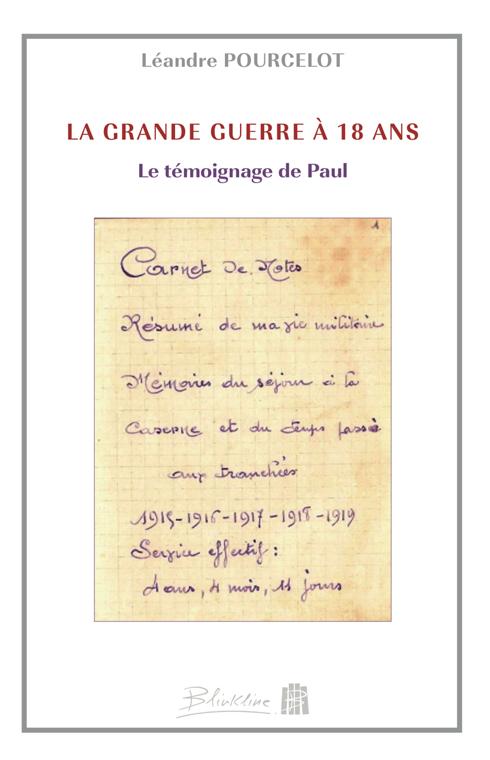 La Grande Guerre à 18 ans Le témoignage de Paul