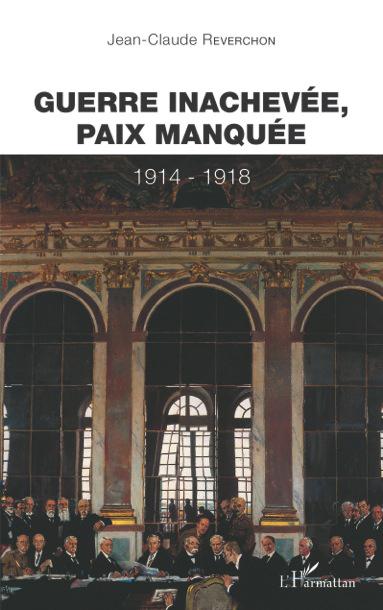 Guerre inachevée, paix manquée 1914-1918